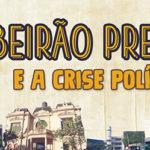 Ribeirão Preto e a Crise Política