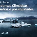 Desafios e possibilidades das mudanças climáticas