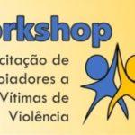 Workshop capacita pessoas para ajudar vítimas de violência