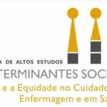 """""""Enfermagem e os determinantes sociais na área de saúde"""" é tema de Escola de Altos Estudos em Ribeirão Preto"""